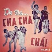 Do The Cha Chá Chá Vol. 1 by Various Artists