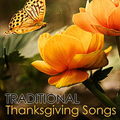 Traditional Thanksgiving Songs - Classical Church and Christian Music by Various Artists