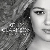Piece By Piece (Radio Mix) by Kelly Clarkson
