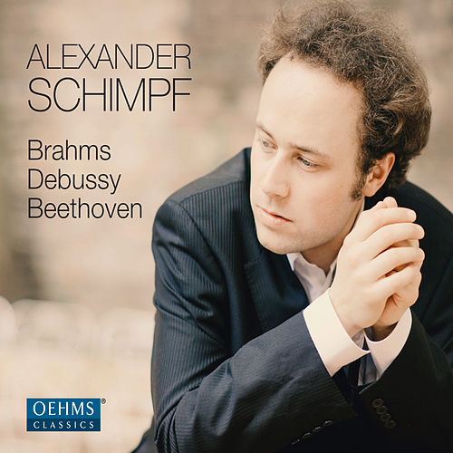 Brahms, Debussy & Beethoven: Piano Works by Alexander Schimpf
