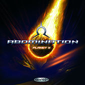 Abomination - Planet X by Abomination