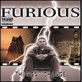 Things Change by Furious
