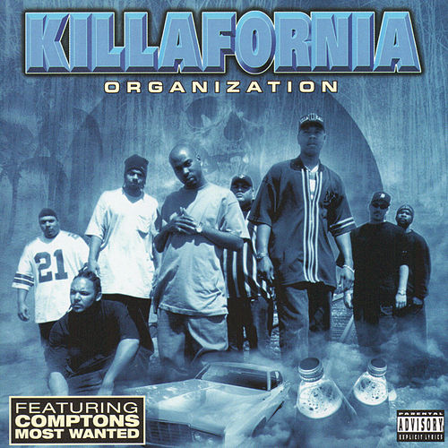 Killafornia Organization by Compton's Most Wanted