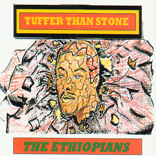 Tuffer Than Stone by The Ethiopians