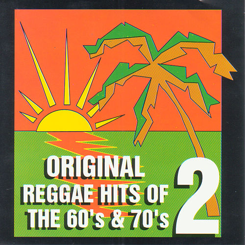 Original Reggae Hits Vol.2 by Various Artists