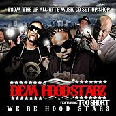 We're Hood Stars by Dem Hoodstarz