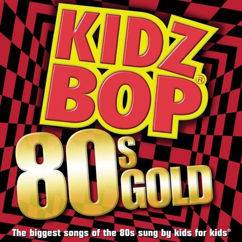 Kidz Bop 80s Gold by KIDZ BOP Kids