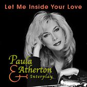 Let Me Inside Your Love by Paula Atherton