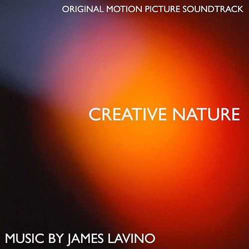Creative Nature by James Lavino
