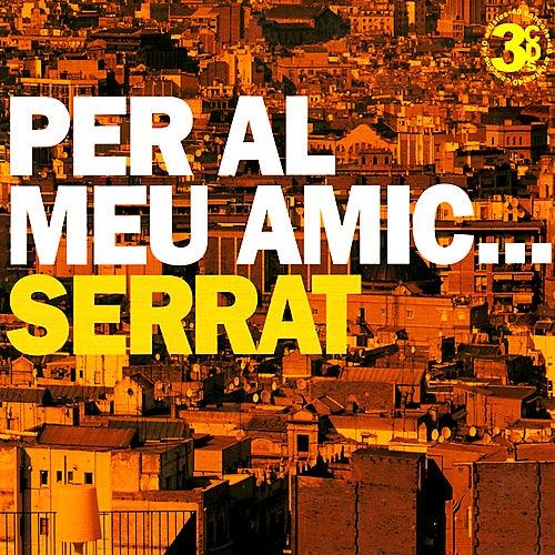 SERRAT:Per Al Meu Amic...Serrat by Various Artists