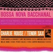Bossa Nova Bacchanal by Charlie Rouse