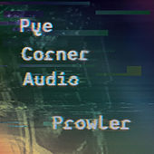Prowler by Pye Corner Audio