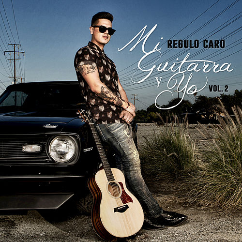 Mi Guitarra y Yo Vol. 2 by Regulo Caro