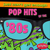 Just Can't Get Enough: Pop Hits of the '80s by Various Artists