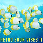 Retro Zouk Vibes, Vol. 2 by Various Artists