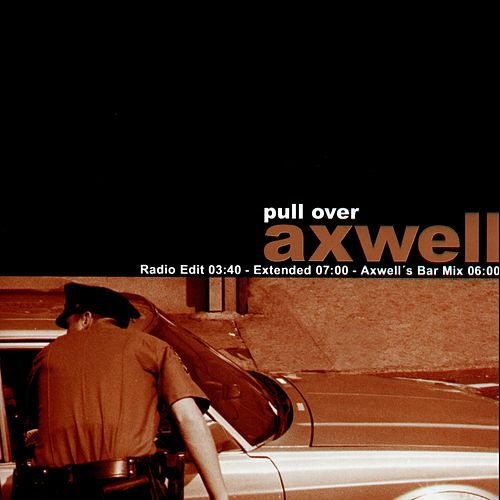 Pull Over by Axwell
