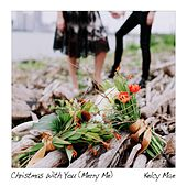 Christmas With You (Merry Me) - Single by Kelcy Mae