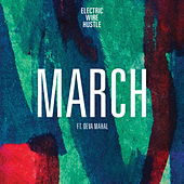 March by Electric Wire Hustle