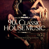 90s Classic House Music by Various Artists
