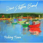 Fishing Town by Dave Steffen Band