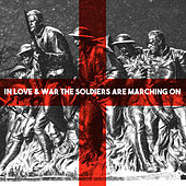 In Love & War the Soldiers Is Marching on by Various Artists