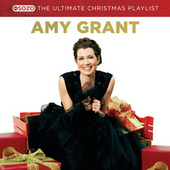 The Ultimate Christmas Playlist by Amy Grant