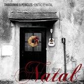 Thiaguinho & Péricles convidam: Então É Natal by Various Artists