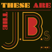 These Are The J.B.'s by The JB's