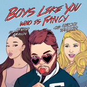 Boys Like You by Who Is Fancy