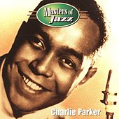 Masters of Jazz: Charlie Parker by Charlie Parker