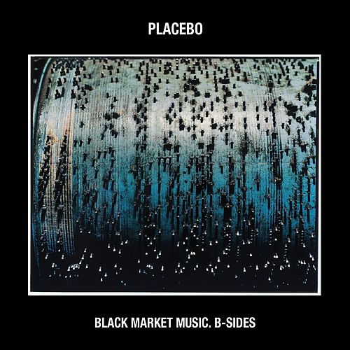 Black Market Music: B-Sides by Placebo