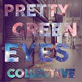 Pretty Green Eyes by The Collective