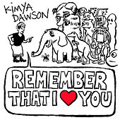 Remember That I Love You by Kimya Dawson