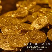 BFF (Remix) [feat. Jeezy] - Single von 2 Chainz