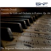 Antonin Dvorak - Concerto for Cello and Orchestra in B Minor, Op. 104 by Bulgarian National Radio Symphony Orchestra