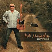 My Road by Bob Margolin