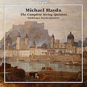 Michael Haydn: Complete String Quintets by Salzburger Haydn-Quintett