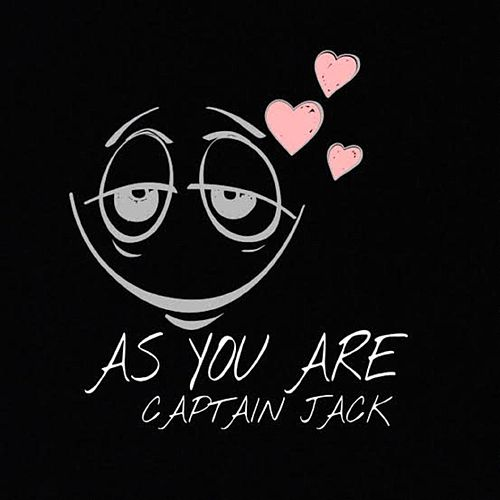 As You Are by Captain Jack