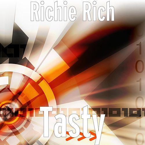 Tasty by Richie Rich