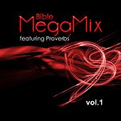 Bible Megamix: Featuring Proverbs, Vol. 1 by Antonio Neal