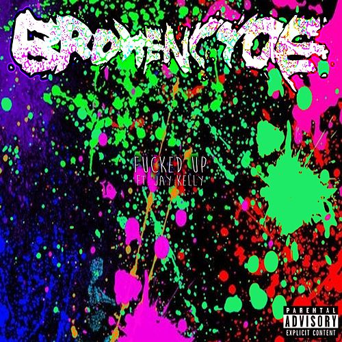 Fuck Up! (feat. Jay Kelly) by Brokencyde
