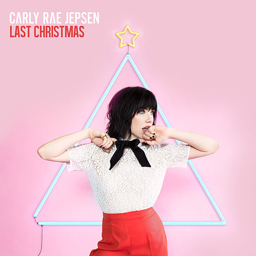 Last Christmas by Carly Rae Jepsen