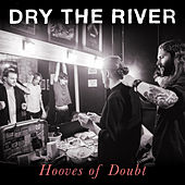Hooves of Doubt by Dry The River
