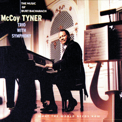 What The World Needs Now by McCoy Tyner