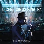 Cicero Sings Sinatra - Live in Hamburg by Roger Cicero