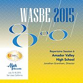 2015 WASBE San Jose, USA: July 18th Repertoire Session – Amador Valley High School Wind Ensemble (Live) by Amador Valley High School Wind Ensemble