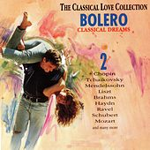 The Classical Love Collection, Vol. 2 (Bolero, Classical Dreams) by Various Artists