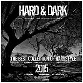 Hard & Dark, Vol. 6 (The Best Collection of Hardstyle 2015) by Various Artists