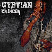 Gyptian : Choices by Gyptian