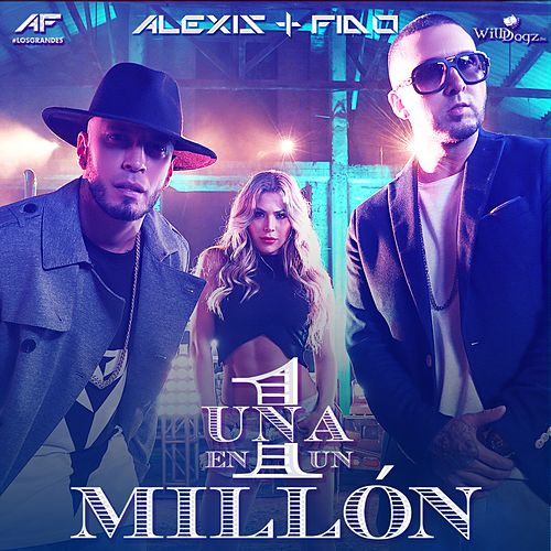 Una en un Millón - Single by Alexis Y Fido